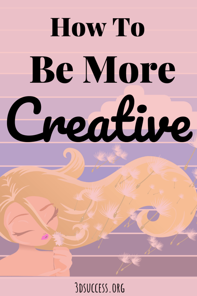 How to Be More Creative- Your Actions Pin 1
