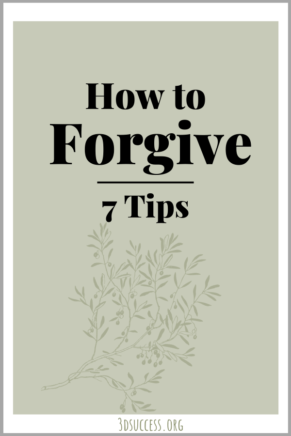 How to Forgive - 7 Tips Pin