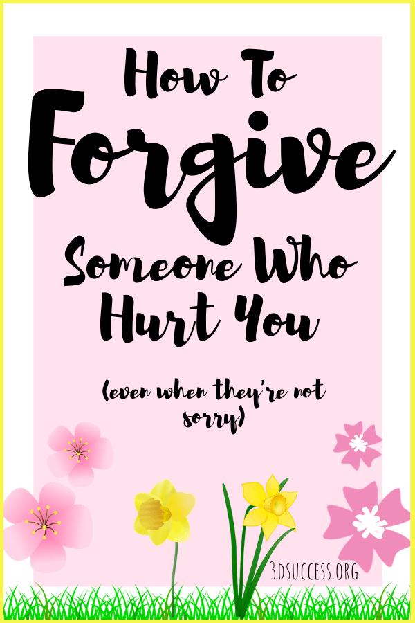 How to Forgive Someone Who Hurt You Pin