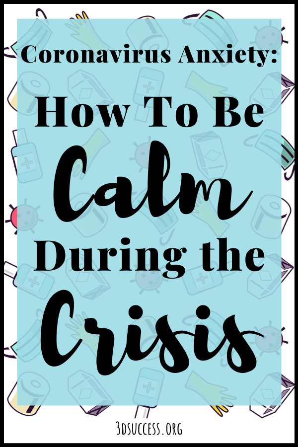 Coronavirus Anxiety - How to Be Calm in a Crisis Pin