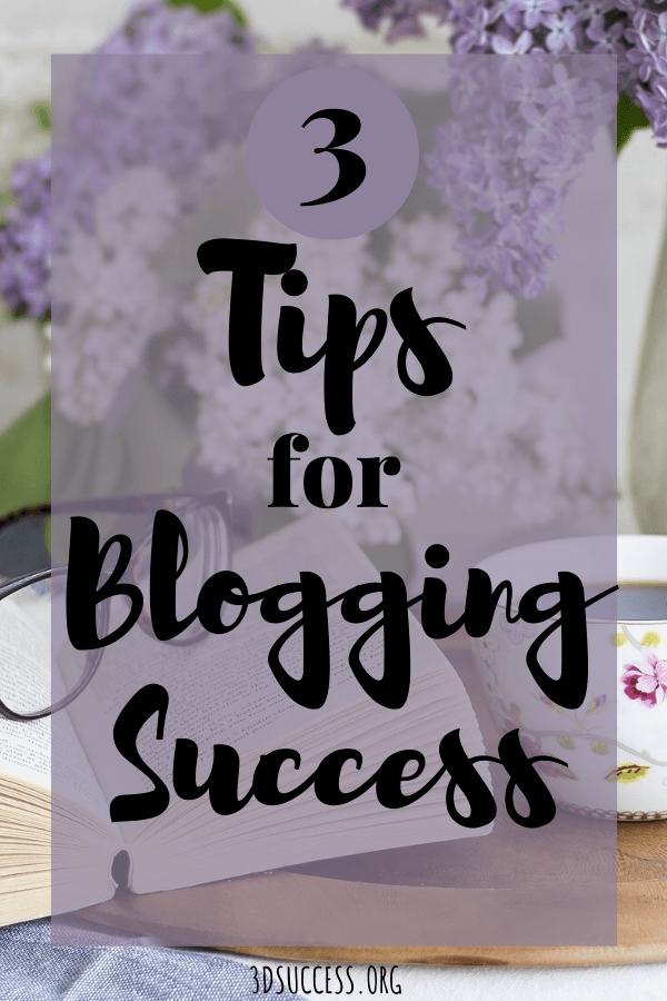 3 Tips for Blogging Success Pin