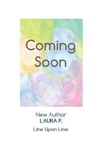 NEW AUTHOR Laura P - Line Upon Line