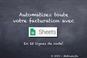 Automatisez votre facturation avec Google Sheets et Google Apps Script