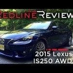 2015 Lexus IS250 AWD – Redline: Review