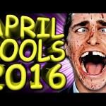 APRIL FOOLS 2016: BEST & WORST – ETC Daily