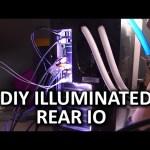Create Your Own Illuminated Rear IO – DIY Project