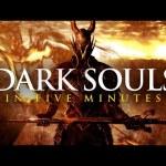 Dark Souls in 5 Minutes