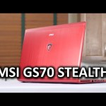 MSI GS70 Stealth Gaming Notebook