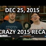 The WAN Show – Crazy 2015 Recap Edition! – Dec 25, 2015