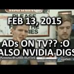 The WAN Show – Your TV Might Have its Own Ads?? & NVIDIA Disables Overclocking – Feb 13, 2015