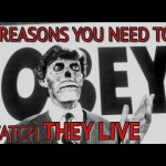 8 Reasons You Need To Watch They Live (or else…)