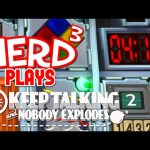 Nerd³ Plays… Keep Talking and Nobody Explodes… Again…