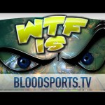► WTF Is… – Bloodsports TV ?
