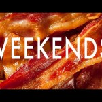 13 Things That Are 100% Better On The Weekend