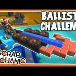 Scrap Mechanic! – BALLISTA CHALLENGE! Vs AshDubh – [#18] | Gameplay |