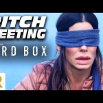 Bird Box Pitch Meeting