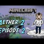 Minecraft Aether 2 Episode 2 – سريييع سريييع
