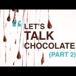Chocolate Rain | Let's Talk Chocolate Pt.2