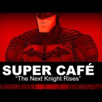 Super Cafe – The Next Knight Rises