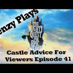 The Mighty Quest For Epic Loot – Castle Advice for Viewers Episode 41