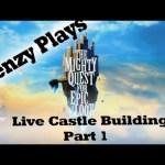Mighty Quest For Epic Loot – Live Castle Building Part 1