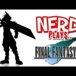 Nerd³ Plays… Final Fantasy VII