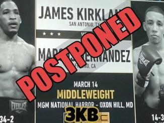James Kirkland v Marcos Hernandez Postponed!