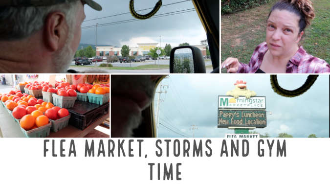Flea Market, Storms and Gym Time