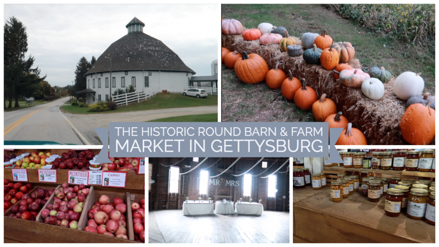 The Historic Round Barn & Farm Market in Gettysburg