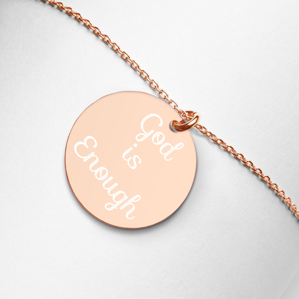 God is Enough Engraved Silver Disc Necklace