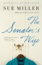 "Monday Book Talk: ""The Senator's Wife,"" by Sue Miller"