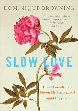 BlogHer Book Club Talk: *Slow Love,* by Dominique Browning