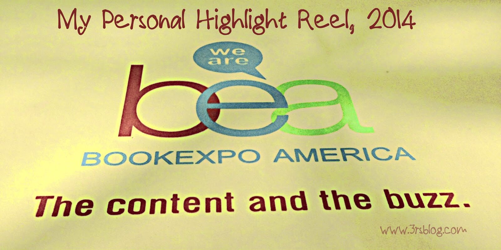 My Personal #BEA14 Highlight Reel