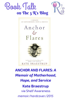 Book Talk: ANCHOR AND FLARES: A MEMOIR OF MOTHERHOOD, HOPE, AND SERVICE by Kate Braestrup