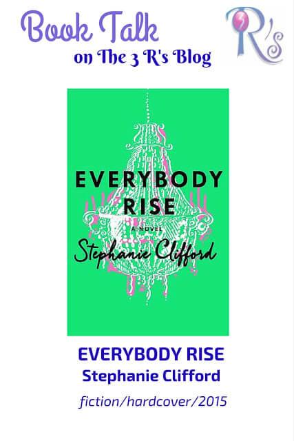 Book Talk: EVERYBODY RISE by Stephanie Clifford