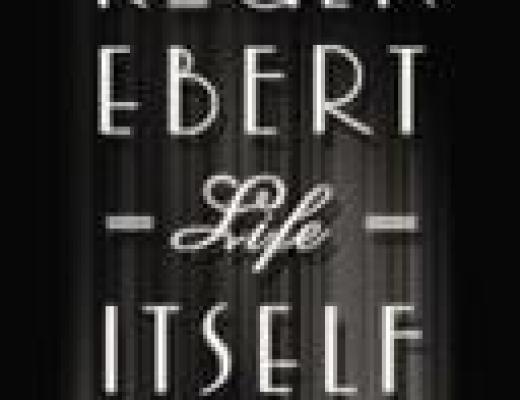 (Audio)Book Talk: LIFE ITSELF, by Roger Ebert