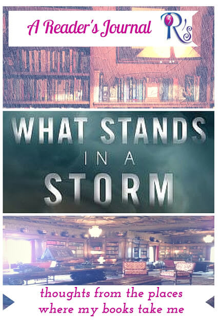 Reader's Journal: Weather Stories and WHAT STANDS IN A STORM