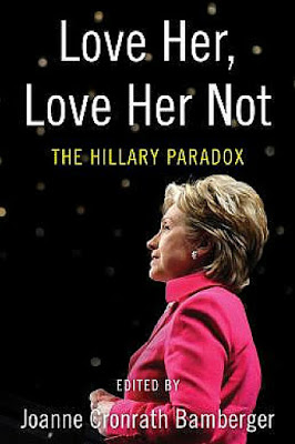 Book Talk: LOVE HER, LOVE HER NOT: THE HILLARY PARADOX, edited by Joanne C. Bamberger