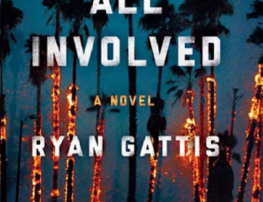 (Audio)Book Thoughts: ALL INVOLVED by Ryan Gattis