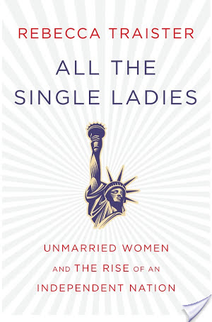 ALL THE SINGLE LADIES by Rebecca Traister (Audiobook Thoughts)