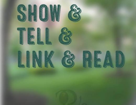 Show and Tell (and Link and Read) Sunday
