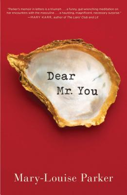 dear mr you by mary-louise parker