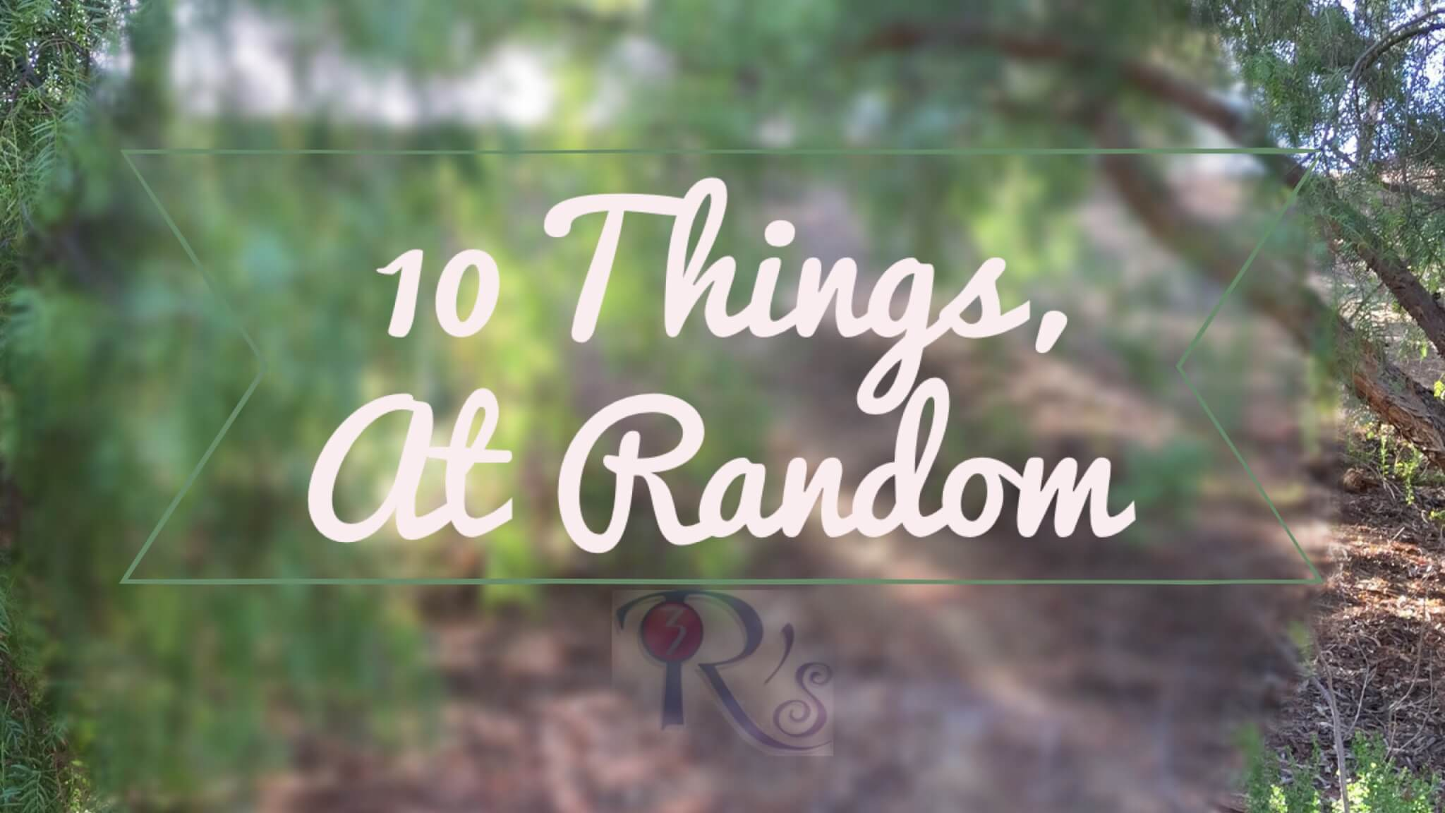 10 things at random