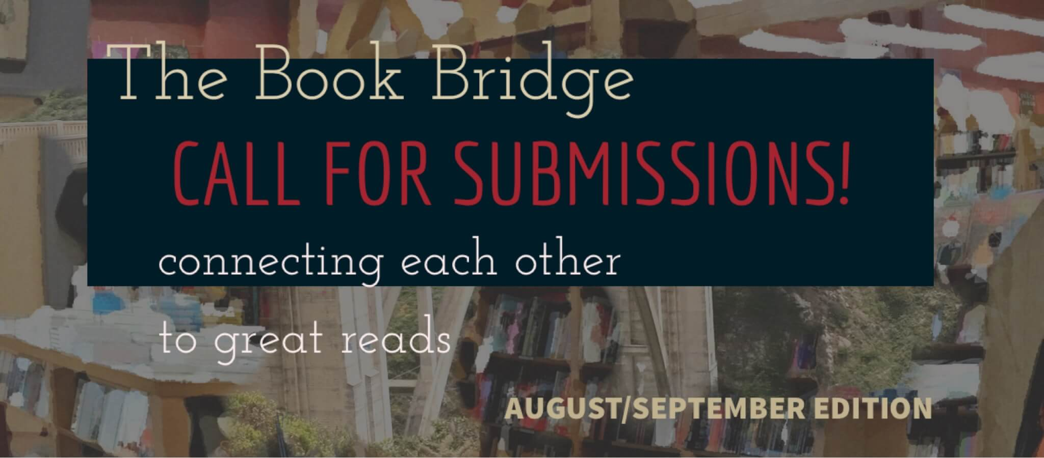 August/September BOOK BRIDGE Submissions…are rolled forward to October