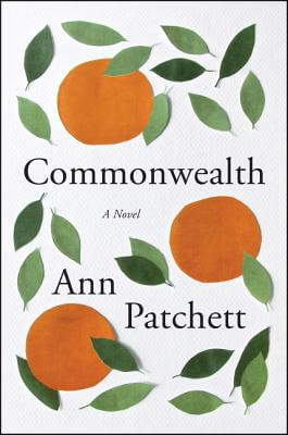 COMMONWEALTH by Ann Patchett [Book Thoughts]