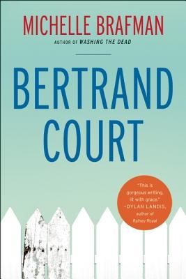 bertrand court by michelle brafman