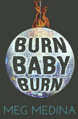 BURN BABY BURN by Meg Medina [Book Thoughts]