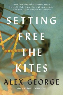 SETTING FREE THE KITES by Alex George [Shelf Awareness Book Review]