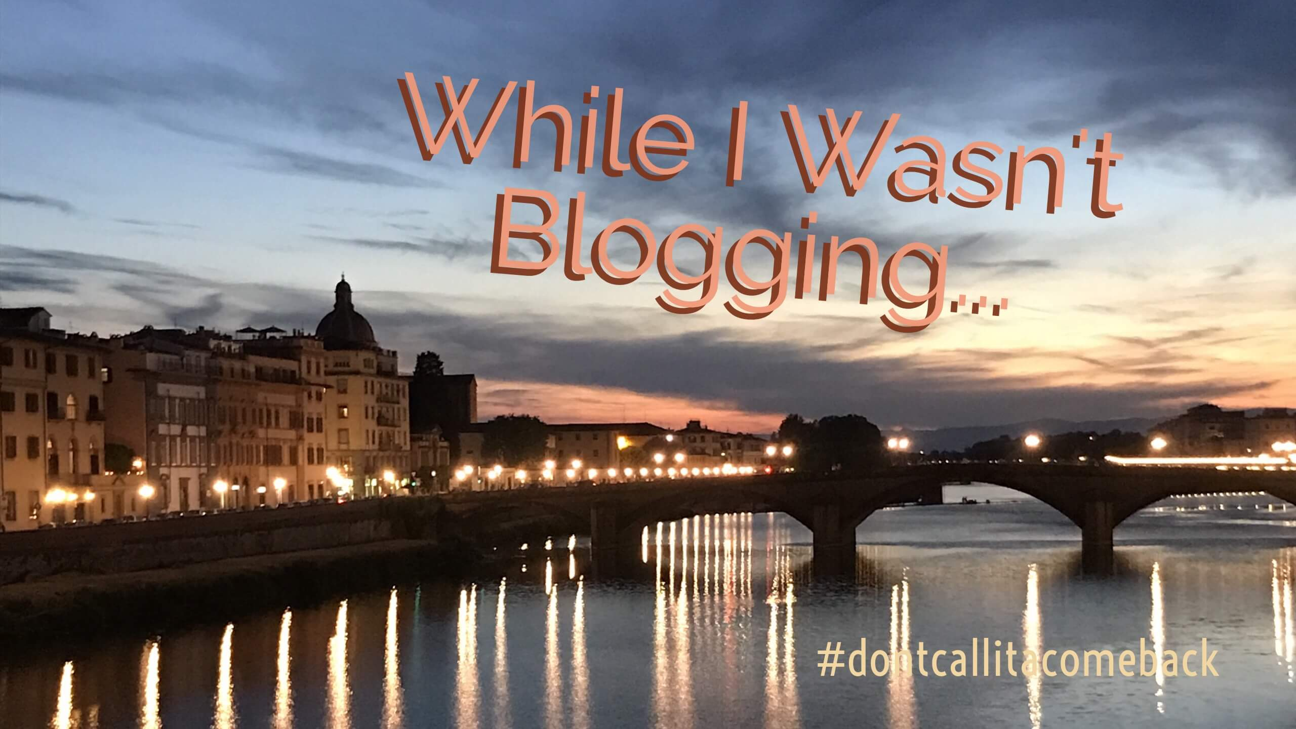 while i wasnt blogging #dontcallitacomeback