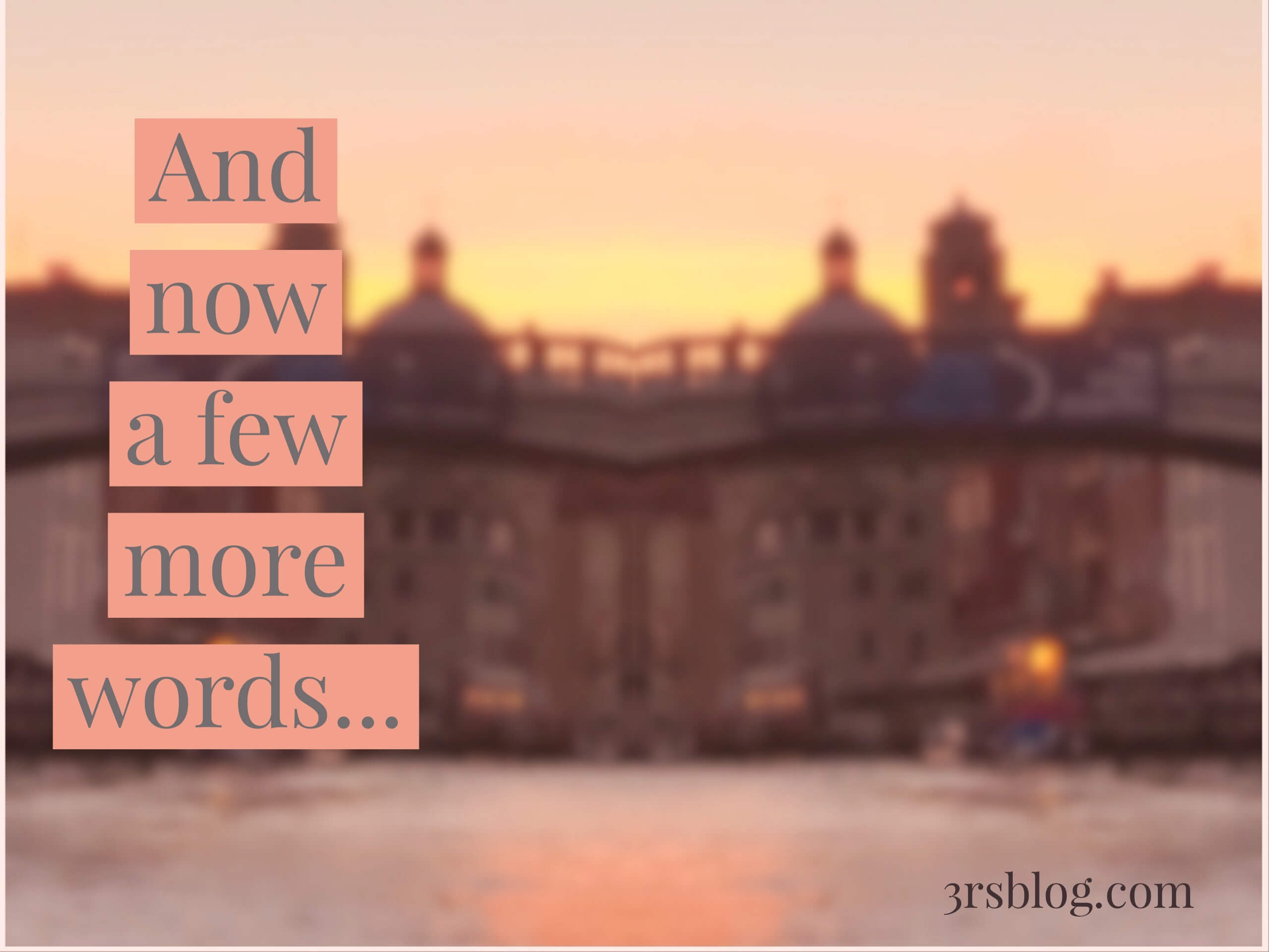 a few more words reflection 3rsblog